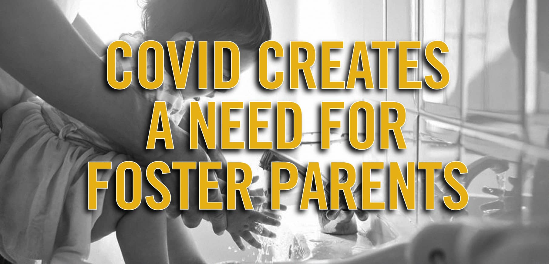 Covid Creates A Need For Foster Parents